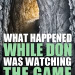 What happened while Don was watching the game